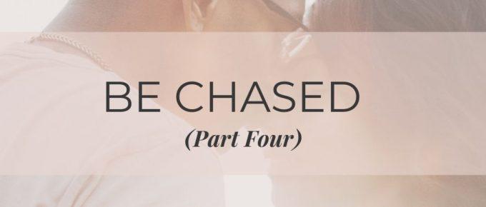 make him chase you