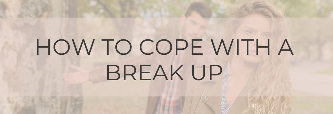how to cope with a break up